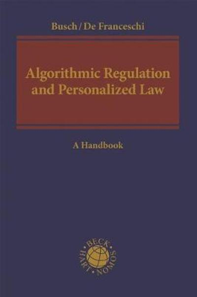 Algorithmic Regulation and Personalized Law - Christoph Busch