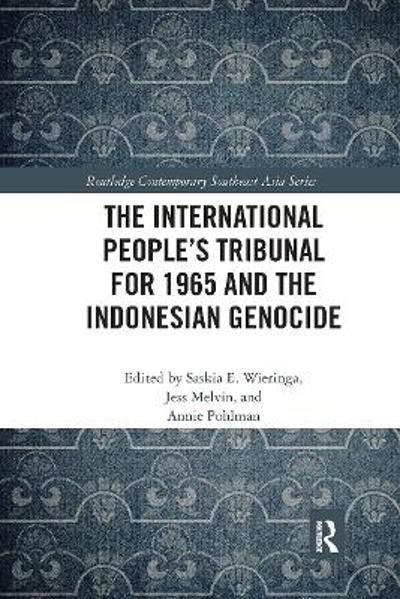 The International People's Tribunal for 1965 and the Indonesian Genocide - Saskia Wieringa