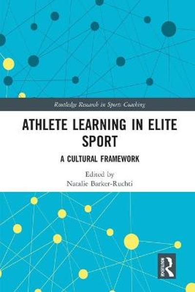Athlete Learning in Elite Sport - Natalie Barker-Ruchti