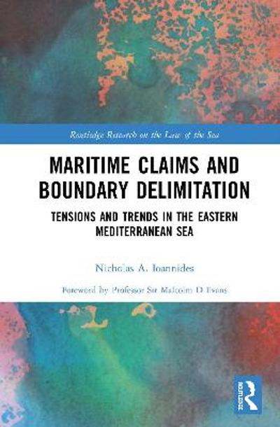 Maritime Claims and Boundary Delimitation - Nicholas A. Ioannides