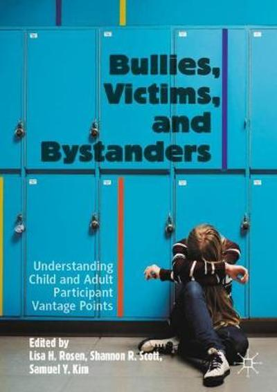 Bullies, Victims, and Bystanders - Lisa H. Rosen