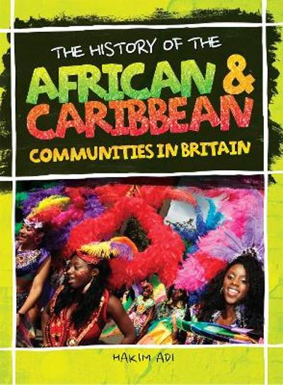 The History Of African and Caribbean Communities in Britain - Hakim Adi