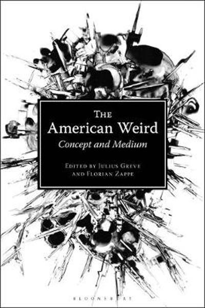 The American Weird - Dr Julius Greve