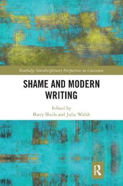 Shame and Modern Writing - Barry Sheils