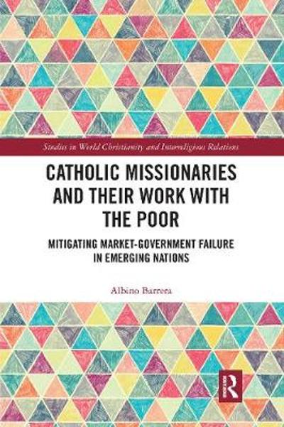 Catholic Missionaries and Their Work with the Poor - Albino Barrera