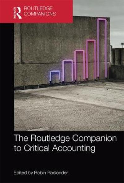The Routledge Companion to Critical Accounting - Robin Roslender
