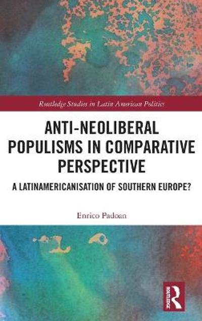 Anti-Neoliberal Populisms in Comparative Perspective - Enrico Padoan