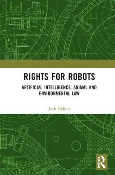 Rights for Robots - Joshua C. Gellers