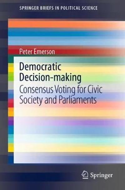Democratic Decision-making - Peter Emerson
