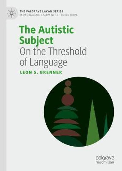 The Autistic Subject - Leon S. Brenner