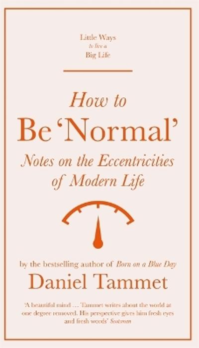 How to Be 'Normal' - Daniel Tammet