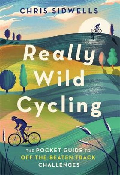 Really Wild Cycling - Chris Sidwells