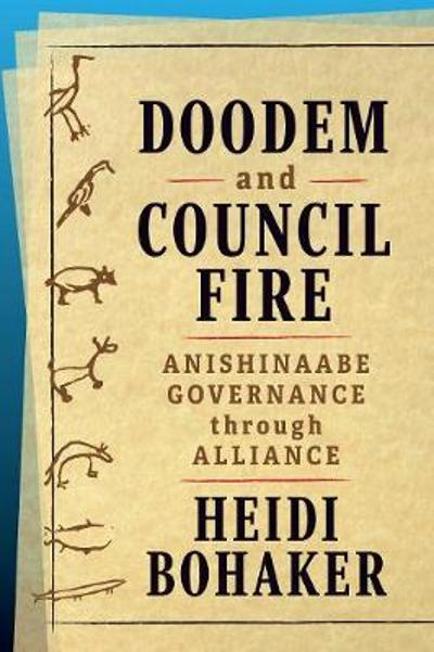 Doodem and Council Fire - Heidi Bohaker