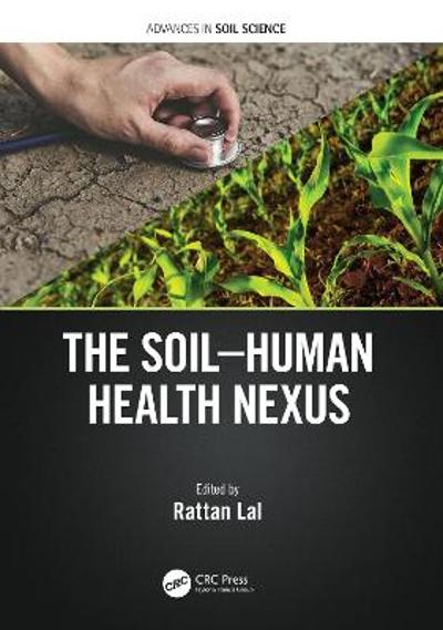 The Soil-Human Health-Nexus - Rattan Lal