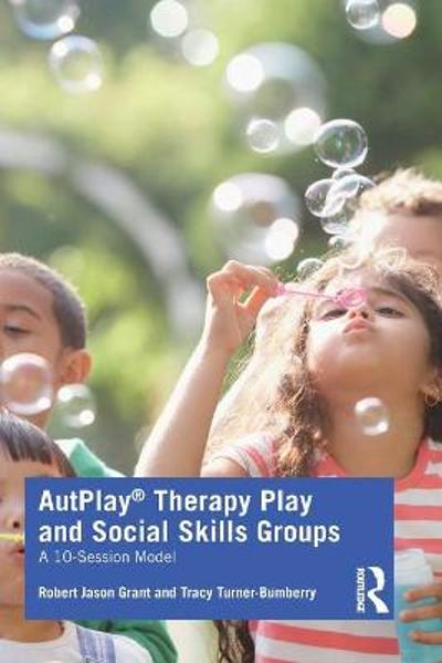 AutPlay (R) Therapy Play and Social Skills Groups - Robert Jason Grant