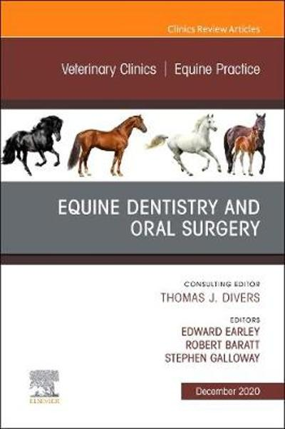 Veterinary Clinics: Equine Practice, An Issue of Veterinary Clinics of North America: Equine Practice - Edward T. Earley