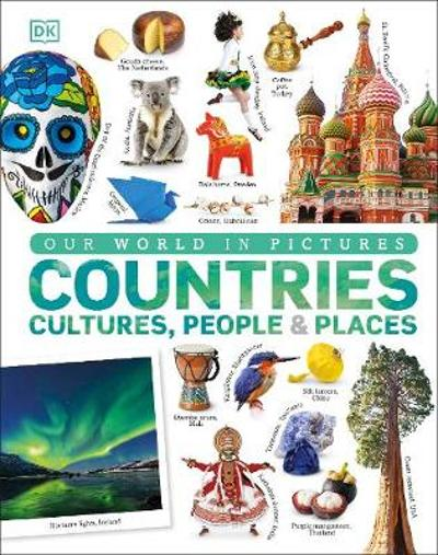 Our World in Pictures: Countries, Cultures, People & Places - DK