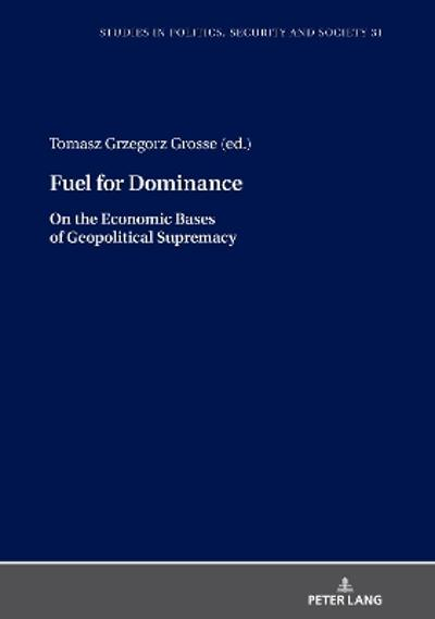 Fuel for Dominance - Tomasz Grosse