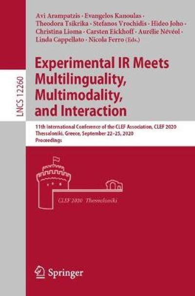 Experimental IR Meets Multilinguality, Multimodality, and Interaction - Avi Arampatzis