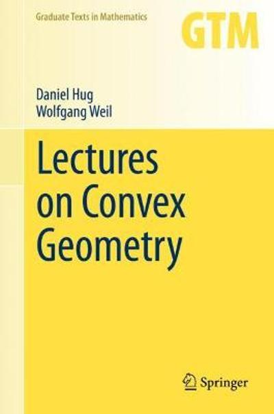 Lectures on Convex Geometry - Daniel Hug