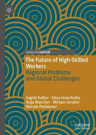 The Future of High-Skilled Workers - Ingrid Kofler