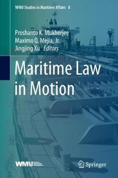 Maritime Law in Motion - Proshanto K. Mukherjee