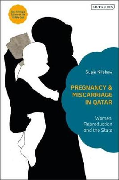 Pregnancy and Miscarriage in Qatar - Susie Kilshaw