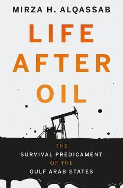 Life After Oil - Mirza H. Alqassab
