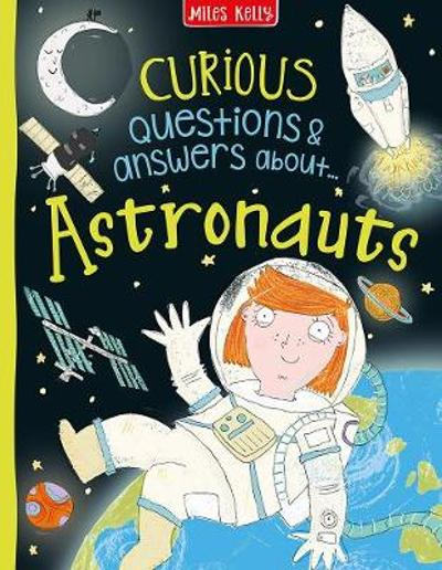 Curious Questions & Answers about Astronauts - Sue Becklake