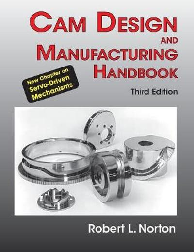 Cam Design and Manufacturing Handbook - Robert L Norton