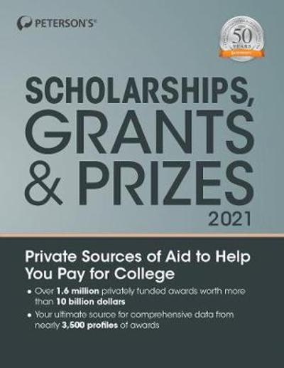 Scholarships, Grants & Prizes 2021 - Peterson's
