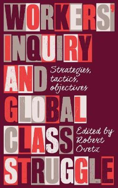 Workers' Inquiry and Global Class Struggle - Robert Ovetz