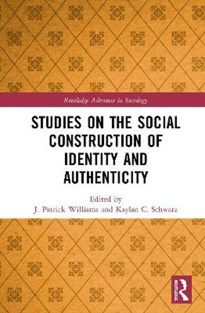 Studies on the Social Construction of Identity and Authenticity - J. Patrick Williams