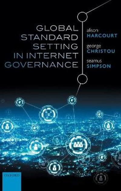 Global Standard Setting in Internet Governance - Alison Harcourt