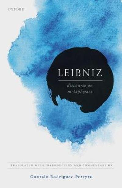 Leibniz: Discourse on Metaphysics - Gonzalo Rodriguez-Pereyra