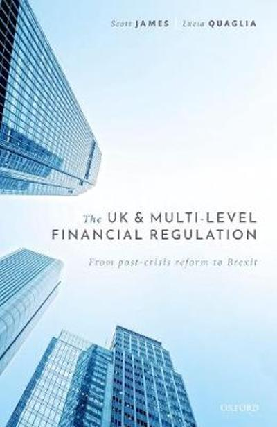 The UK and Multi-level Financial Regulation - Scott James