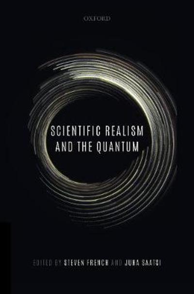 Scientific Realism and the Quantum - Steven French