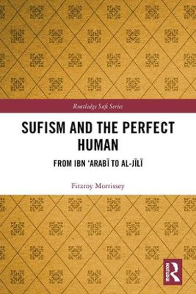Sufism and the Perfect Human - Fitzroy Morrissey