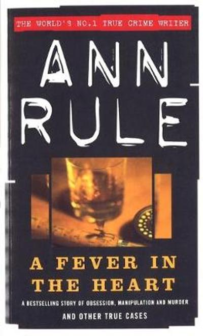 A Fever In The Heart - Ann Rule