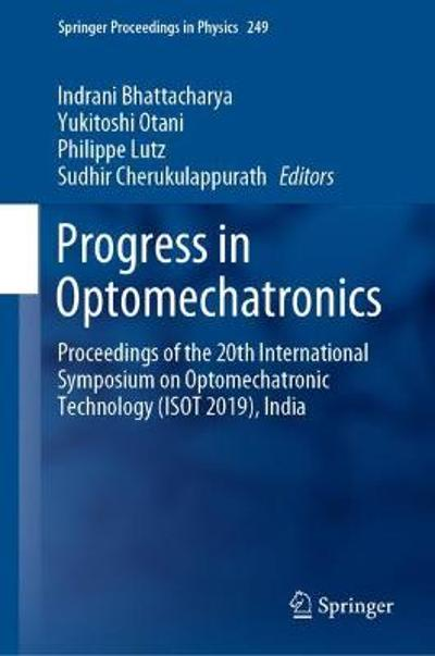 Progress in Optomechatronics - Indrani Bhattacharya