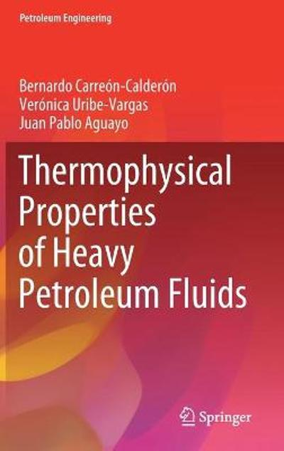 Thermophysical Properties of Heavy Petroleum Fluids - Bernardo Carreon-Calderon