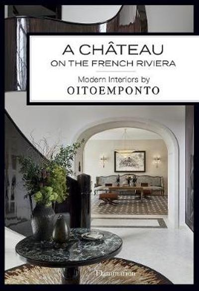A Chateau on the French Riviera - Marie Vendittelli