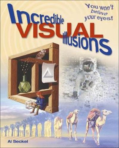 Incredible Visual Illusions - Al Seckel