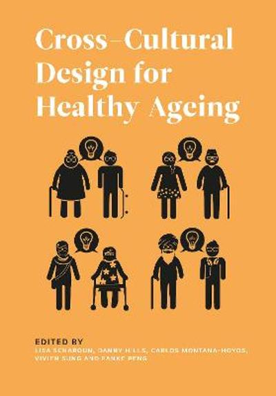 Cross-Cultural Design for Healthy Ageing - Lisa Scharoun