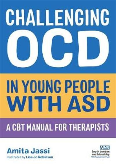 Challenging OCD in Young People with ASD - Amita Jassi
