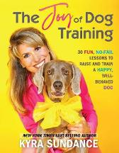 The Joy of Dog Training - Kyra Sundance