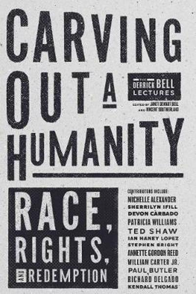 Carving Out A Humanity - Vincent Southerland