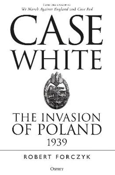 Case White - Robert Forczyk
