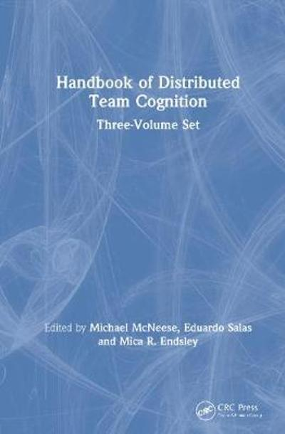 Handbook of Distributed Team Cognition - Michael McNeese