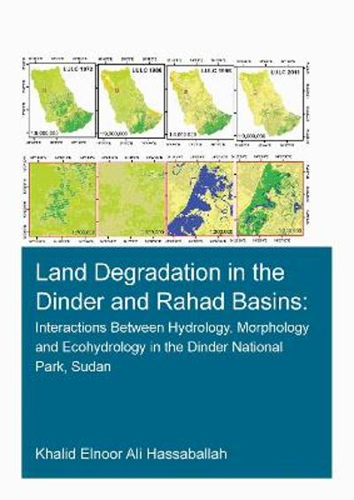 Land Degradation in the Dinder and Rahad Basins - Khalid Elnoor Ali Hassaballah
